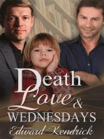 Death, Love & Wednesdays