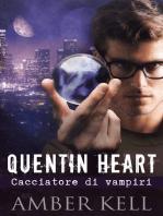 Quentin Heart, Cacciatore di Vampiri