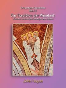 Die Tradition der Weisheit: Visionen und Prophezeiungen der Göttin