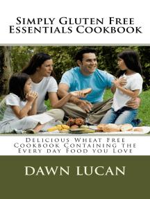 Simply Gluten Free Essentials Cookbook