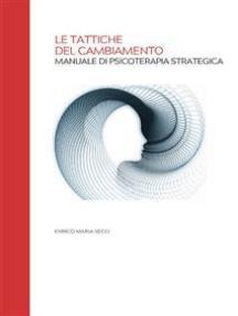 Le Tattiche del Cambiamento - Manuale di Psicoterapia Strategica