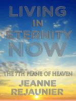 Living in Eternity Now