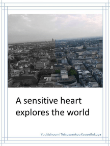 A Sensitive Heart Explores The World