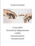 L'Arte delle Tecniche di Negoziazione e della Comunicazione Interpersonale