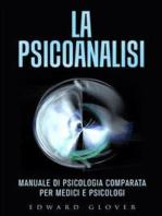 La Psicoanalisi - Manuale di Psicologia comparata per medici e psicologi