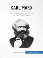 Karl Marx: La lucha de clases y la crítica del modelo capitalista