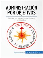 Administración por objetivos: Alcance sus metas con empleados motivados