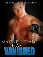 Maxwell Slade Has Vanished