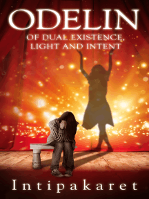 ODELIN: Of Dual Existence, Light and INtent