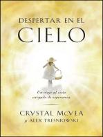Despertar en el cielo (Waking Up in Heaven Spanish Edition)