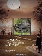 The DAY the PAST becomes the FUTURE