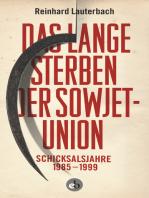 Das lange Sterben der Sowjetunion
