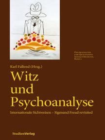 Witz und Psychoanalyse: Internationale Sichtweisen - Sigmund Freud revisited