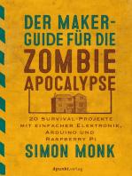 Der Maker-Guide für die Zombie-Apokalypse