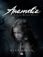 Anamelia, a Tale before Dying