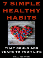 7 Simple Healthy Habits That Could Add Years to Your Life