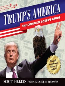 Trump's America: The Complete Loser's Guide