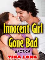 Innocent Girl Gone Bad (Erotica)