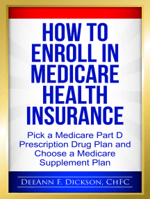 How to Enroll in Medicare Health Insurance: Choose a Medicare Part D Drug Plan and a Medicare Supplement Plan