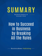 How to Succeed in Business by Breaking All the Rules (Review and Analysis of Kennedy's Book)