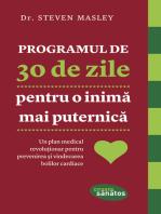 Programul de 30 de zile pentru o inimă mai puternică. Un plan medical revoluționar pentru prevenirea și vindecarea bolilor cardiace