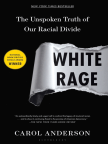 Libro, White Rage: The Unspoken Truth of Our Racial Divide - Lea libros gratis en línea con una prueba.