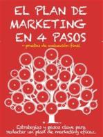 EL PLAN DE MARKETING EN 4 PASOS. Estrategias y pasos clave para redactar un plan de marketing eficaz.