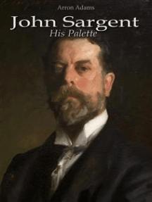 John Sargent: His Palette
