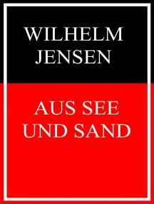 Aus See und Sand: (vollständige Ausgabe)