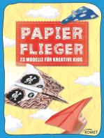 Papierflieger: 23 coole Modelle für kreative Kids