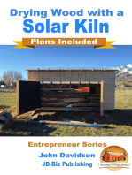 Drying Wood with a Solar Kiln: Plans Included