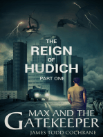The Reign of Hudich Part I (Max and the Gatekeeper Book V)