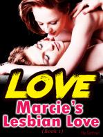 Marcie's Lesbian Love (Book 1)