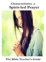 Characteristics of Spirit-led Prayer (The Bible Teacher's Guide)