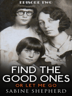 Find The Good Ones or Let Me Go Episode Two