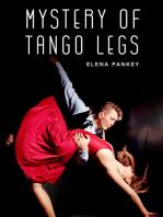 Mystery of Tango Legs. Argentine Tango