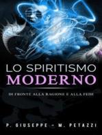 Lo Spiritismo moderno di fronte alla ragione ed alla fede