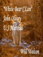White Bear Clan John O'Leary U.S. Marshal