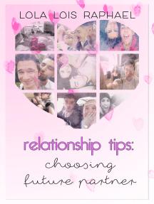 Relationship Tips: Choosing Future Partner