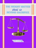 The Weightier Matter that is Beyond Sacrifice