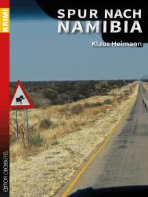 Spur nach Namibia: Zweites Buch mit Sigi Siebert