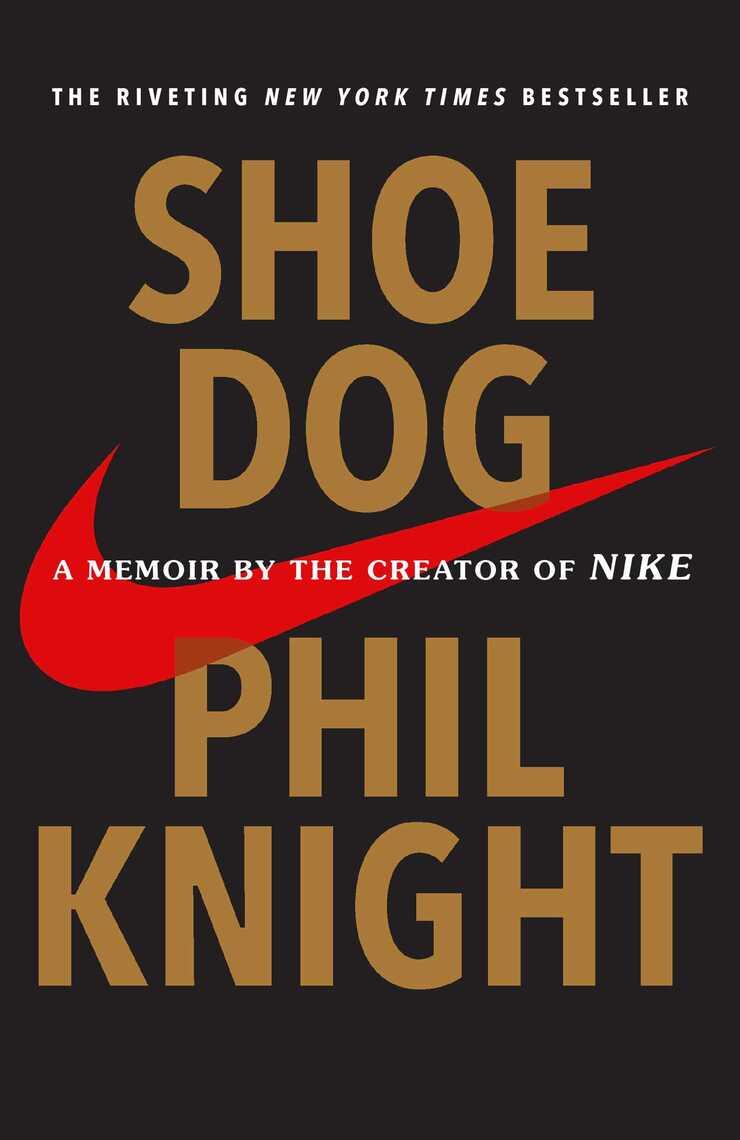 97c6afb7eaf0f Shoe Dog by Phil Knight - Read Online