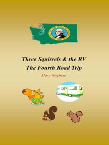 Three Squirrels and the RV - The Fourth Road Trip (Washington)