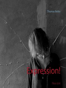 Expression!: Fotografische Arbeiten