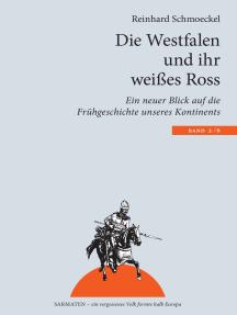 Die Westfalen und ihr weißes Ross: Ein neuer Blick auf die Frühgeschichte unseres Kontinents