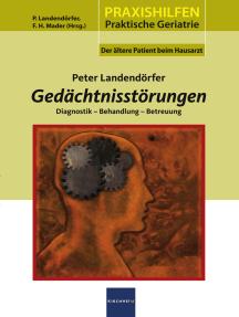 Gedächtnisstörungen: Diagnostik - Behandlung - Betreuung