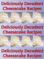 Deliciously Decadent Cheesecake Recipes