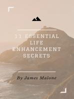 11 Essential Life Enhancement Secrets