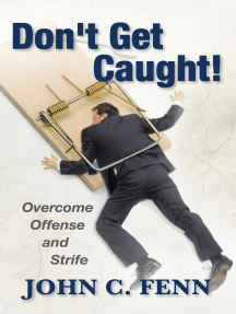 Don't Get Caught: Overcome Offense and Strife