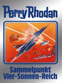 """Perry Rhodan 134: Sammelpunkt Vier-Sonnen-Reich (Silberband): 5. Band des Zyklus """"Die Endlose Armada"""""""
